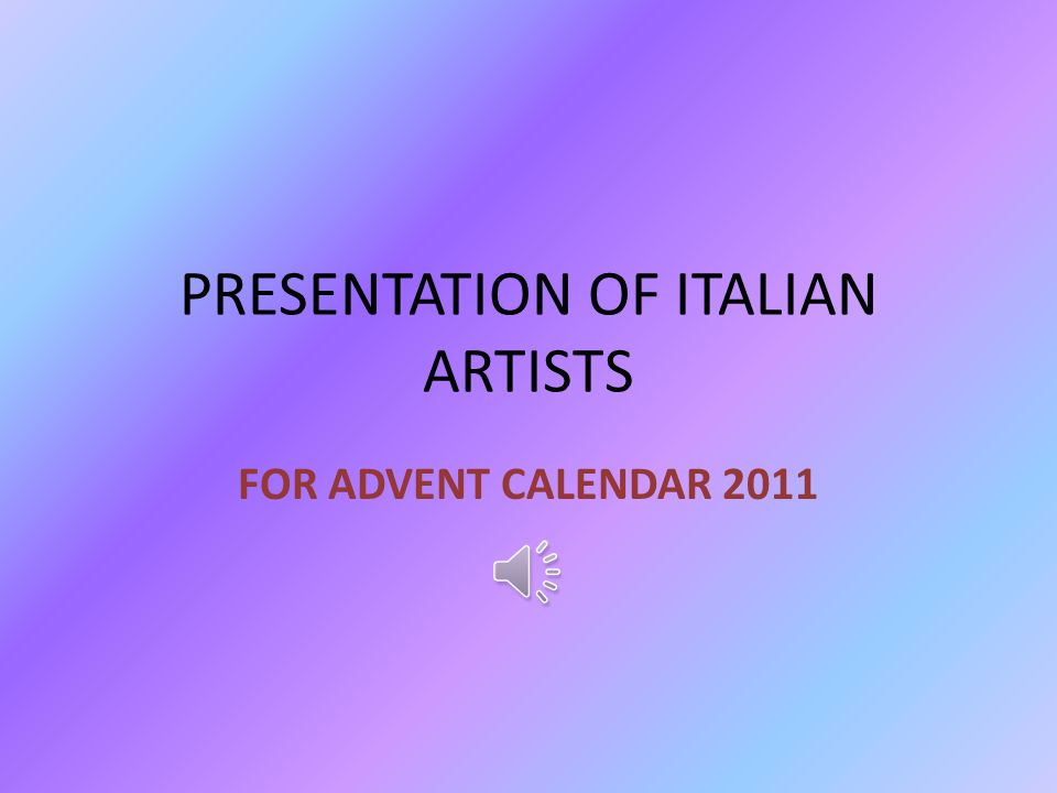 PRESENTATION OF ITALIAN ARTISTS