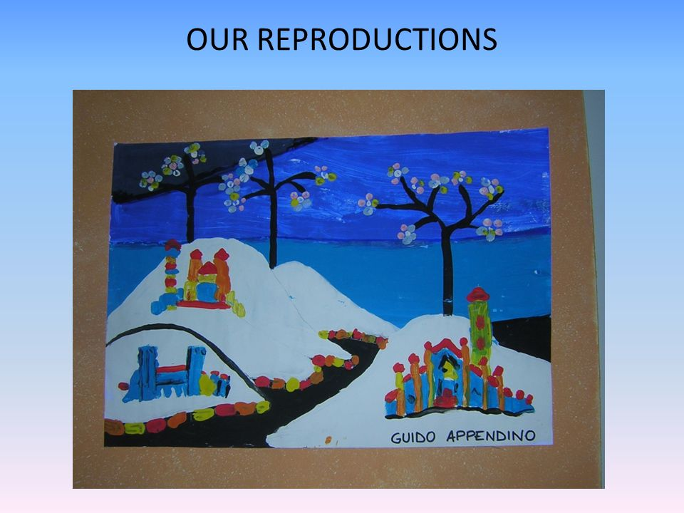 OUR REPRODUCTIONS