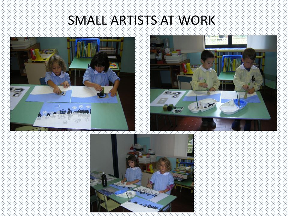 SMALL ARTISTS AT WORK