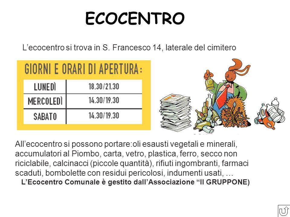 L'Ecocentro Comunale è gestito dall'Associazione Il GRUPPONE)