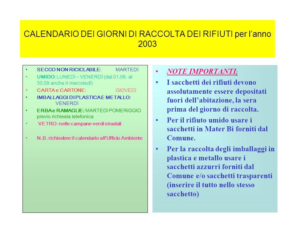 CALENDARIO DEI GIORNI DI RACCOLTA DEI RIFIUTI per l'anno 2003