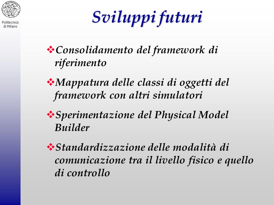 Sviluppi futuri Consolidamento del framework di riferimento