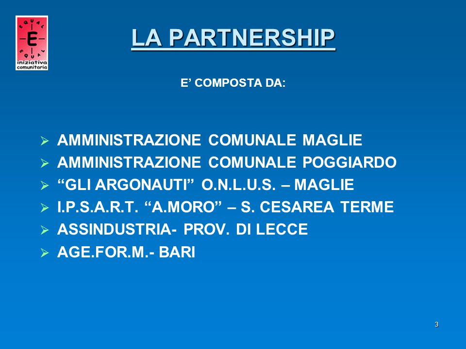 LA PARTNERSHIP E' COMPOSTA DA: