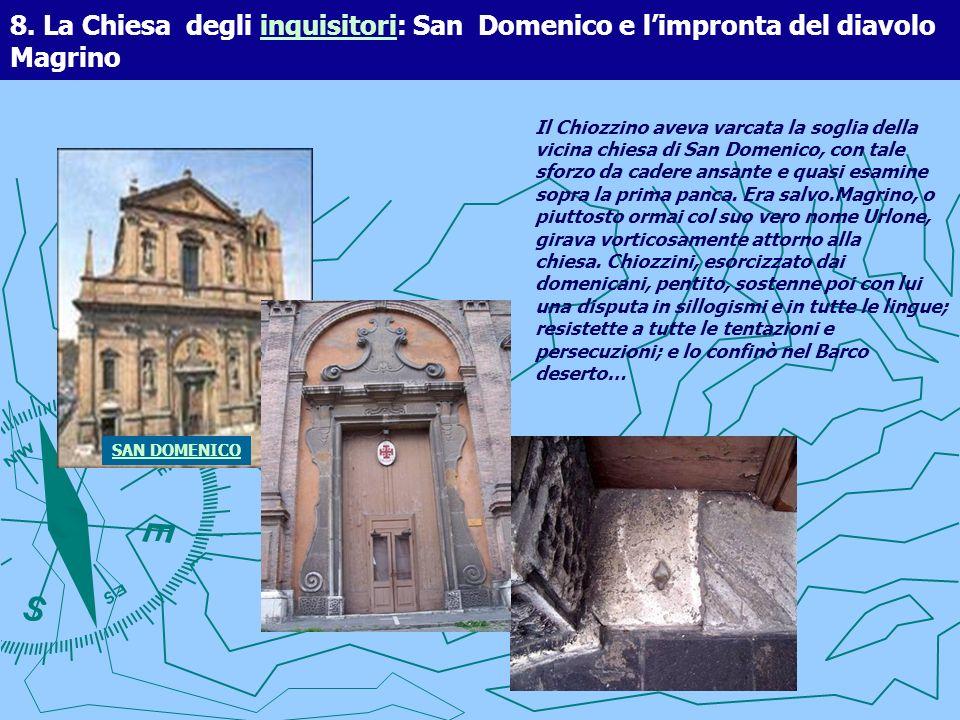 8. La Chiesa degli inquisitori: San Domenico e l'impronta del diavolo Magrino