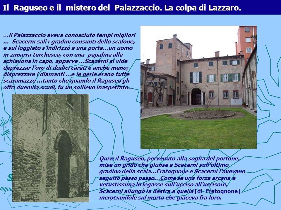 Il Raguseo e il mistero del Palazzaccio. La colpa di Lazzaro.
