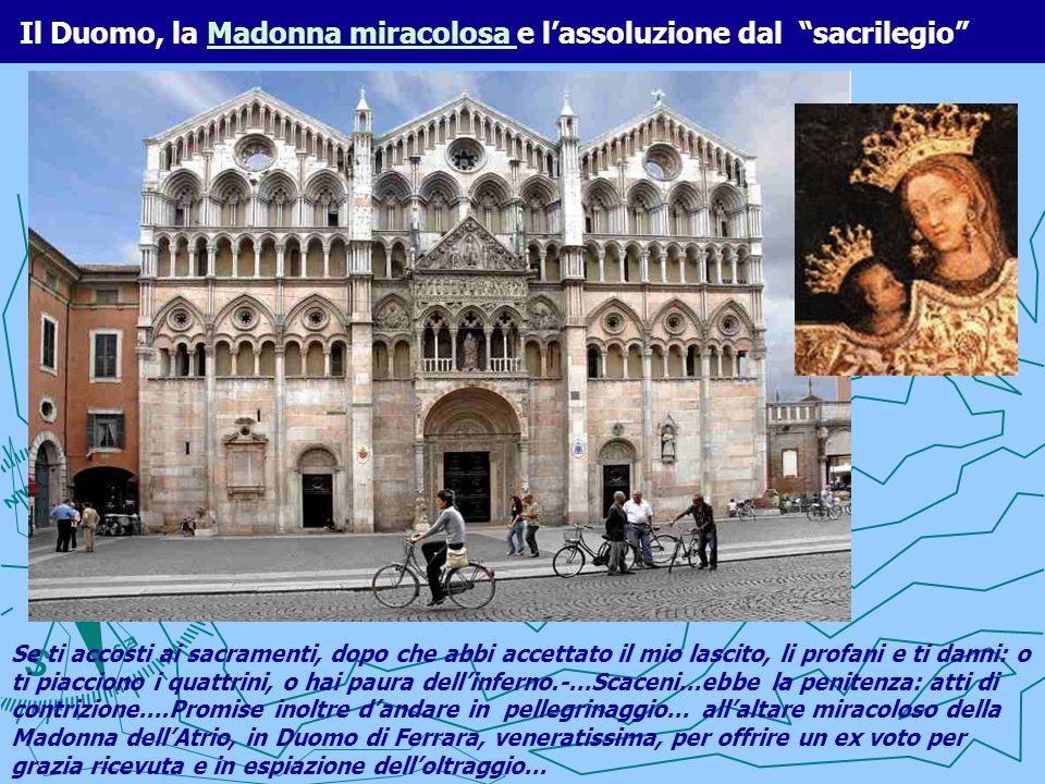 Il Duomo, la Madonna miracolosa e l'assoluzione dal sacrilegio