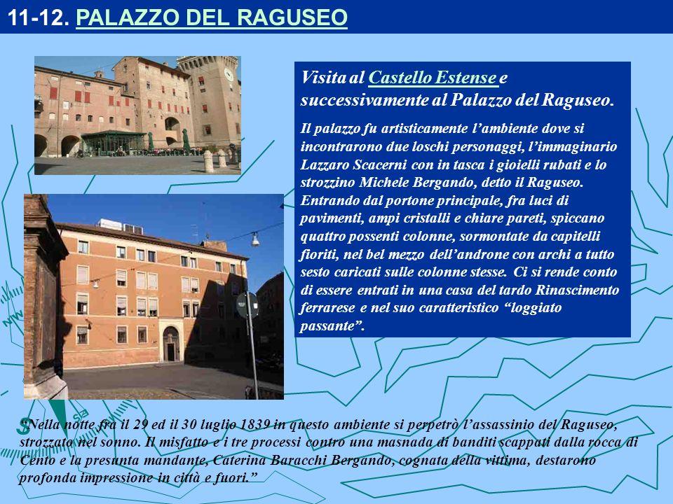 11-12. PALAZZO DEL RAGUSEO Visita al Castello Estense e successivamente al Palazzo del Raguseo.