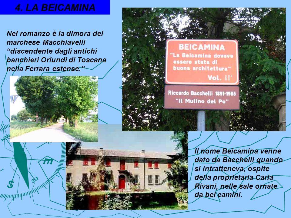 4. LA BEICAMINA Nel romanzo è la dimora del marchese Macchiavelli discendente dagli antichi banchieri Oriundi di Toscana nella Ferrara estense.