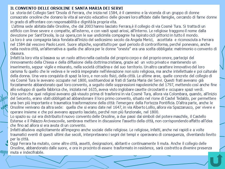 IL CONVENTO DELLE ORSOLINE E SANTA MARIA DEI SERVI