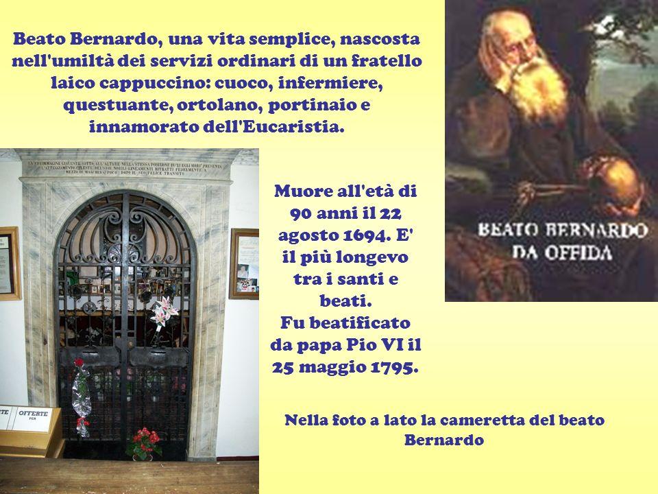 Nella foto a lato la cameretta del beato Bernardo