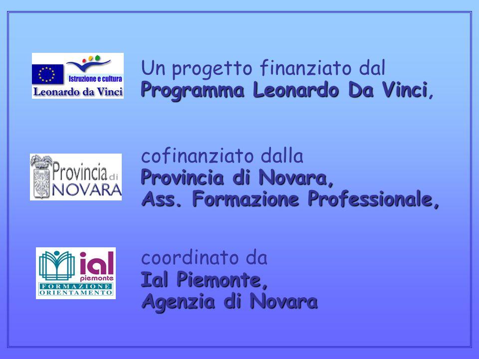 Un progetto finanziato dal Programma Leonardo Da Vinci, cofinanziato dalla Provincia di Novara, Ass.