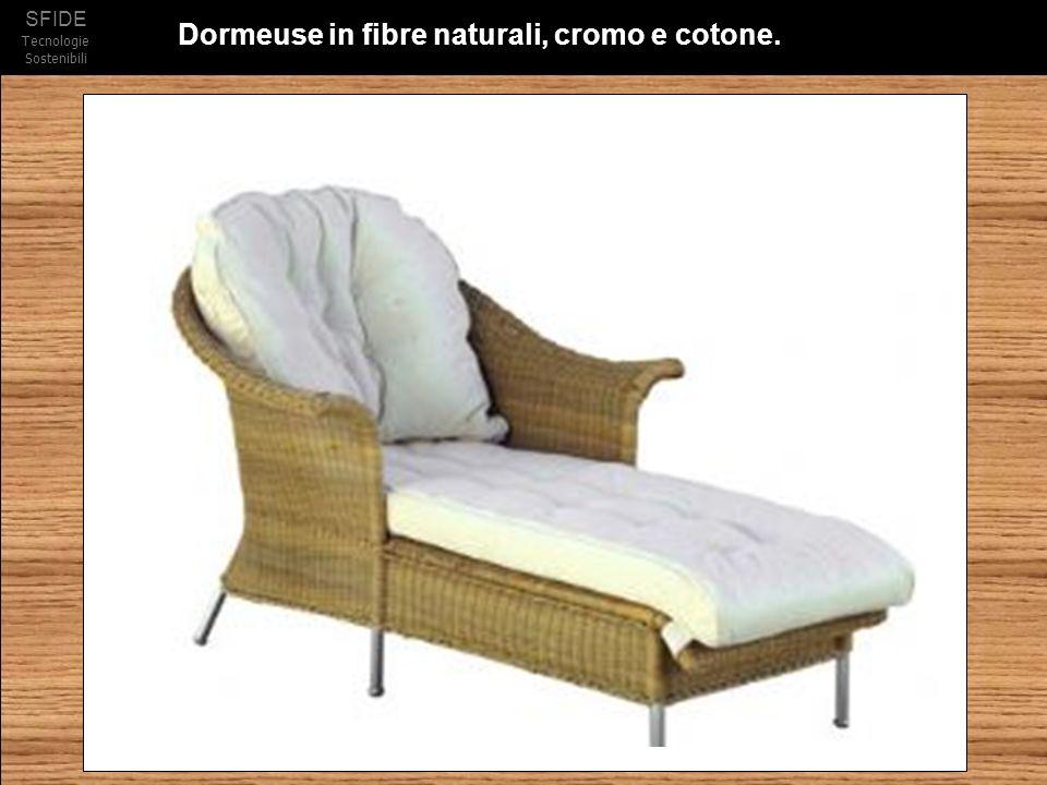 Dormeuse in fibre naturali, cromo e cotone.