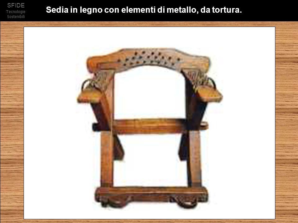 Sedia in legno con elementi di metallo, da tortura.