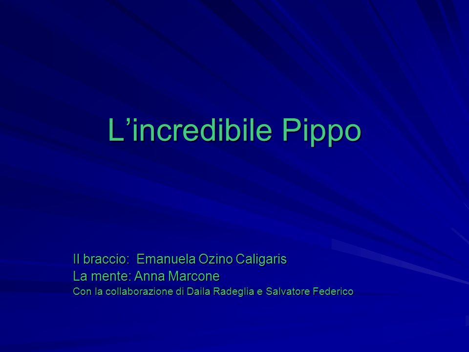 L'incredibile Pippo Il braccio: Emanuela Ozino Caligaris
