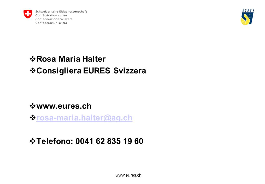 Rosa Maria Halter Consigliera EURES Svizzera. www.eures.ch.