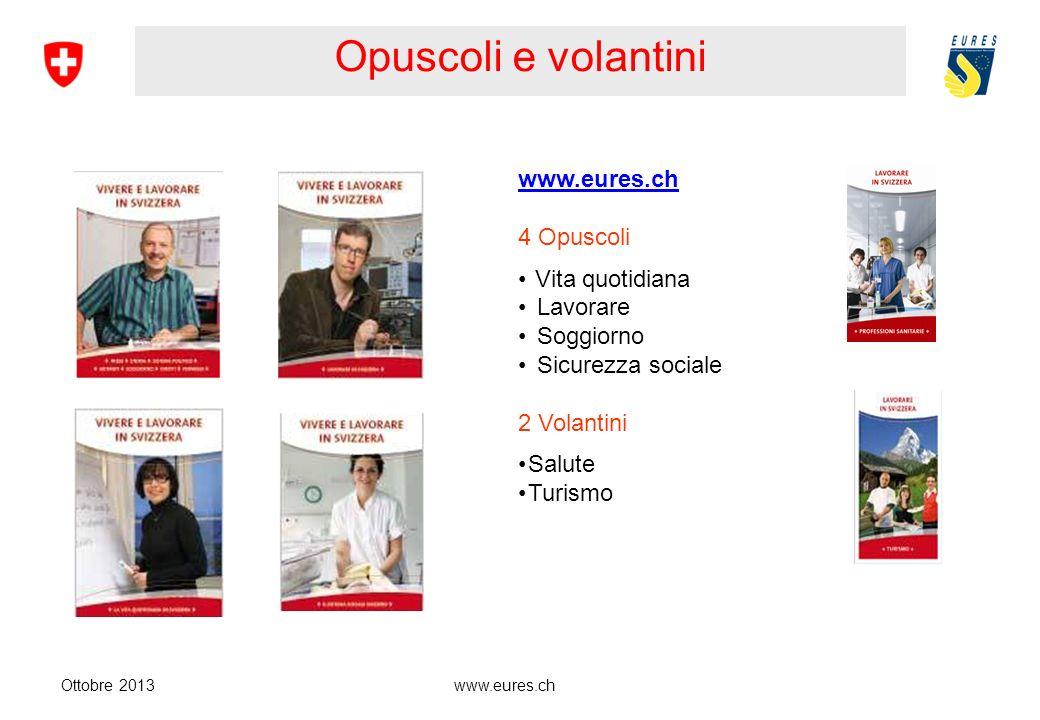 Opuscoli e volantini www.eures.ch 4 Opuscoli Vita quotidiana Lavorare