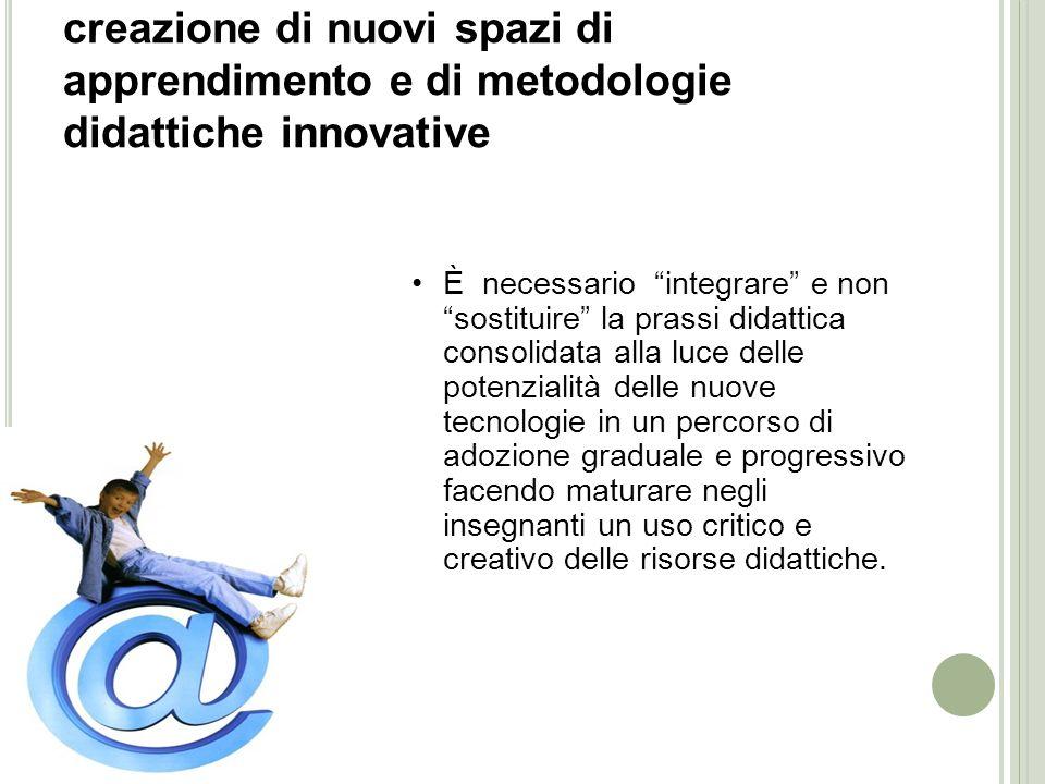 creazione di nuovi spazi di apprendimento e di metodologie didattiche innovative