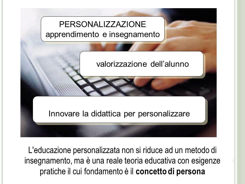 PERSONALIZZAZIONE apprendimento e insegnamento. valorizzazione dell'alunno. Innovare la didattica per personalizzare.