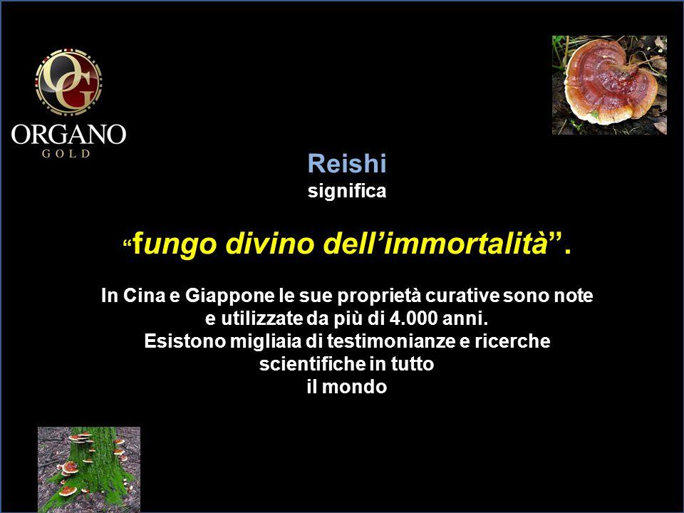 Reishi significa fungo divino dell'immortalità .