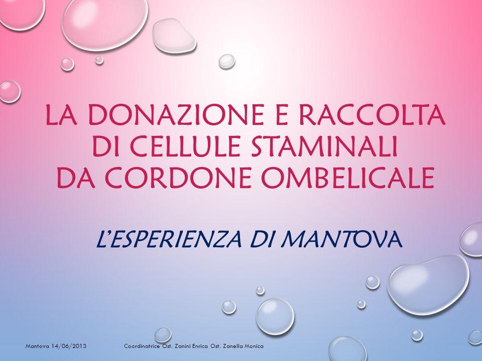 LA DONAZIONE E RACCOLTA DI CELLULE STAMINALI DA CORDONE OMBELICALE