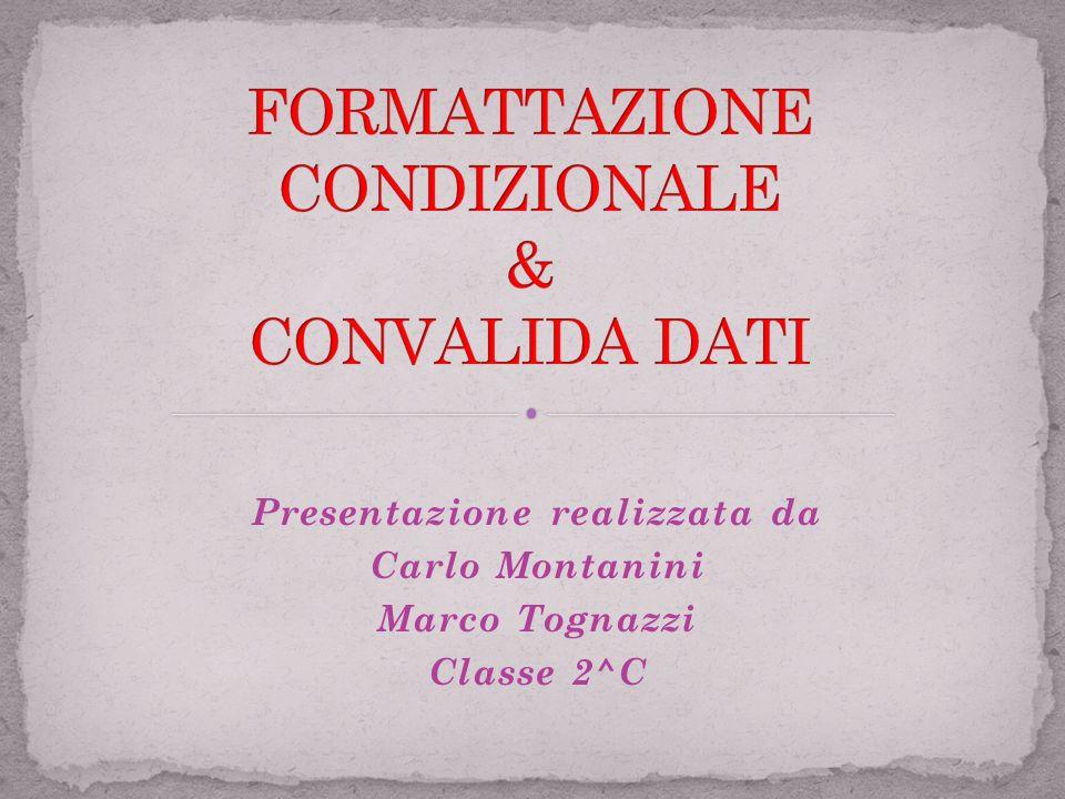FORMATTAZIONE CONDIZIONALE & CONVALIDA DATI