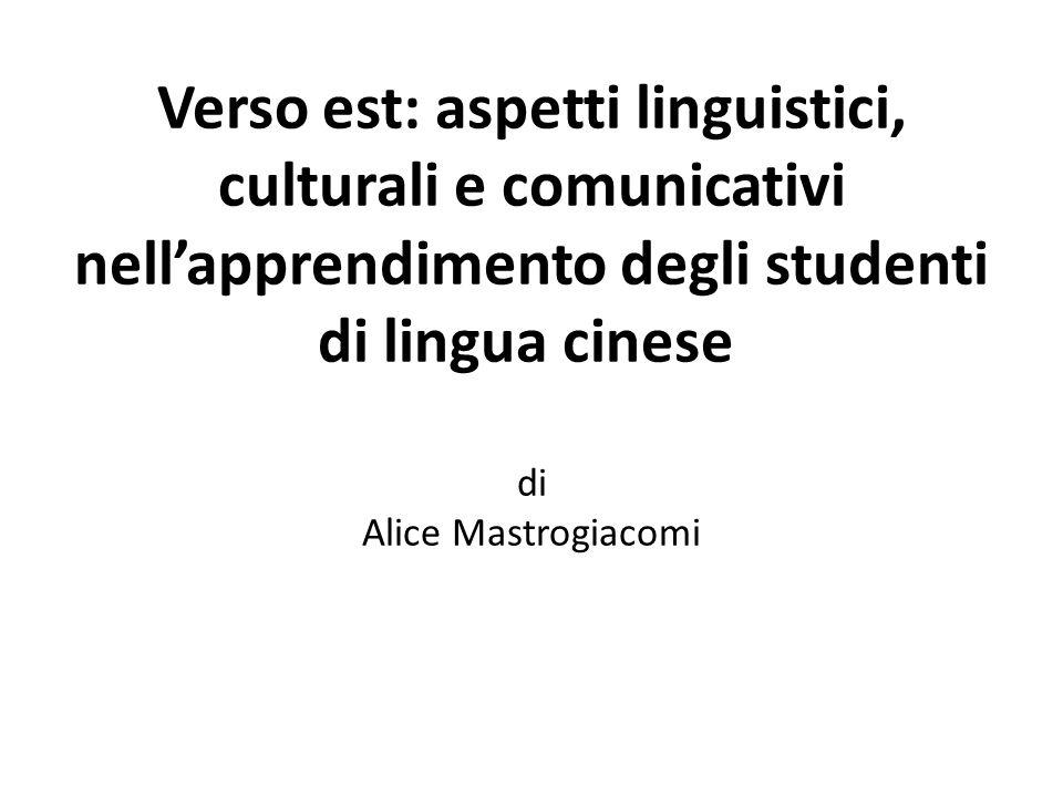 Verso est: aspetti linguistici, culturali e comunicativi nell'apprendimento degli studenti di lingua cinese di Alice Mastrogiacomi