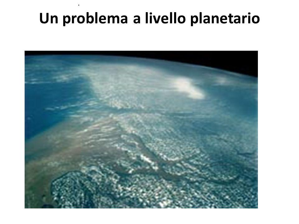 Un problema a livello planetario