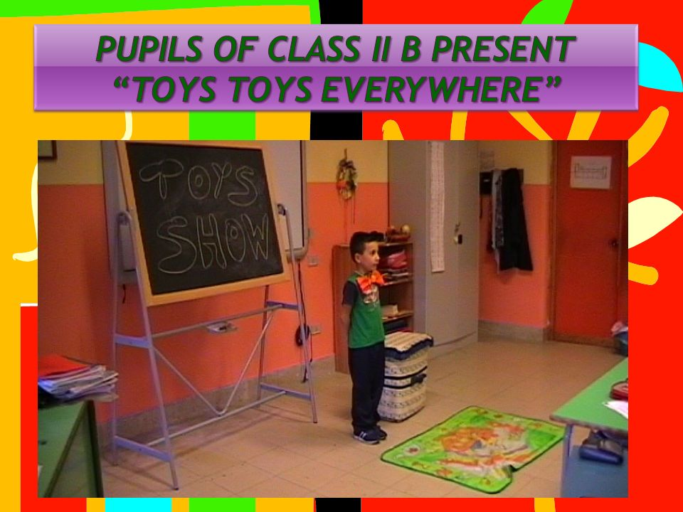 PUPILS OF CLASS II B PRESENT TOYS TOYS EVERYWHERE