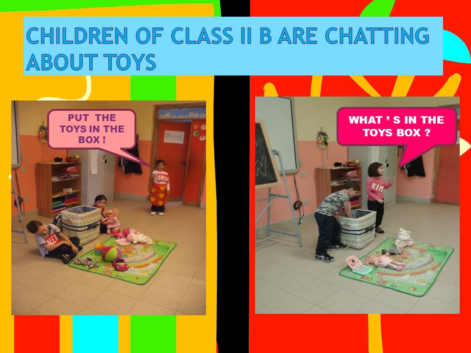 CHILDREN OF CLASS II B ARE CHATTING ABOUT TOYS