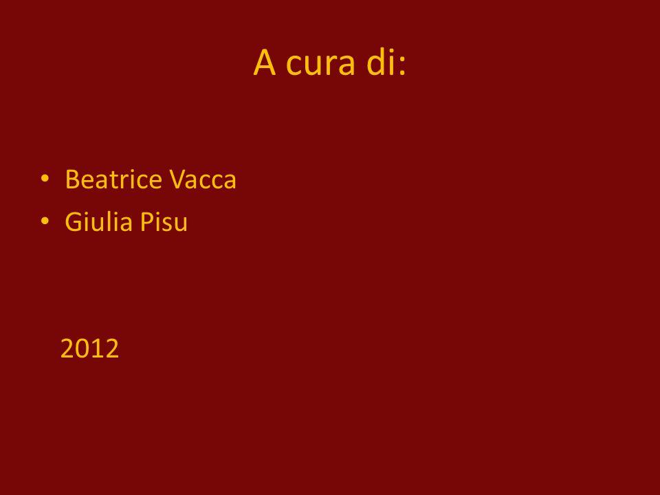 A cura di: Beatrice Vacca Giulia Pisu 2012