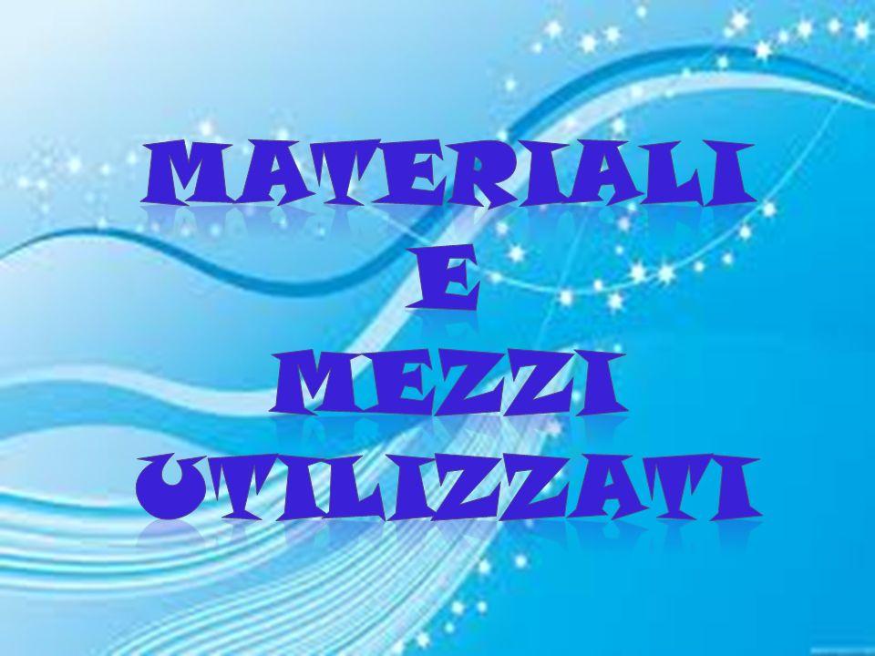 Materiali e Mezzi utilizzati