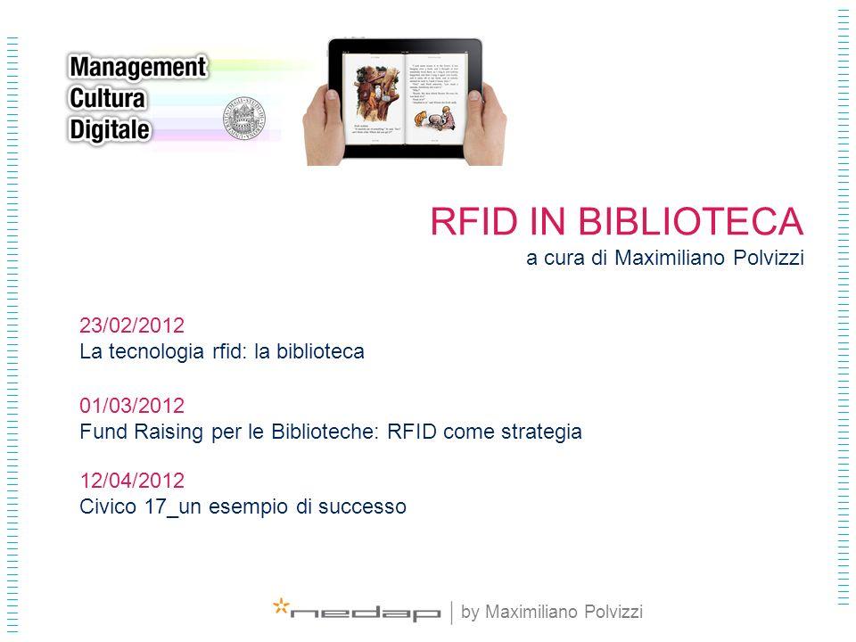 RFID IN BIBLIOTECA a cura di Maximiliano Polvizzi 23/02/2012