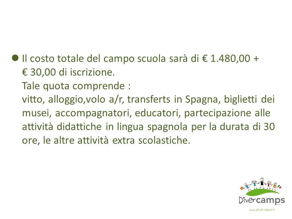 Il costo totale del campo scuola sarà di € 1