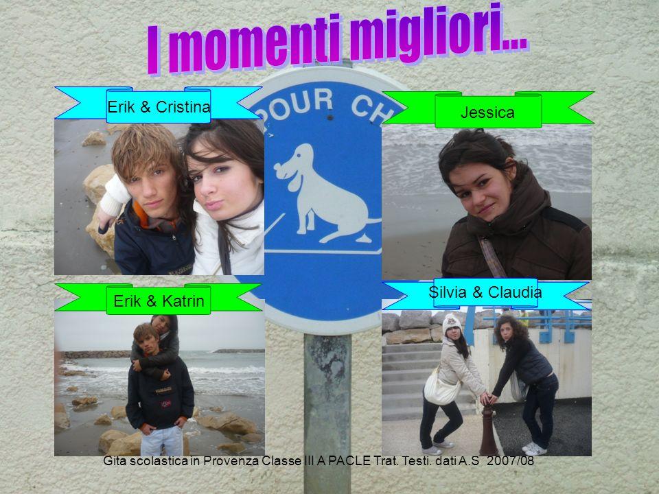 I momenti migliori… Erik & Cristina Jessica Silvia & Claudia