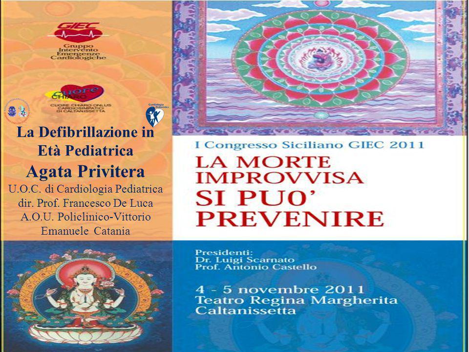 La Defibrillazione in Età Pediatrica Agata Privitera U. O. C