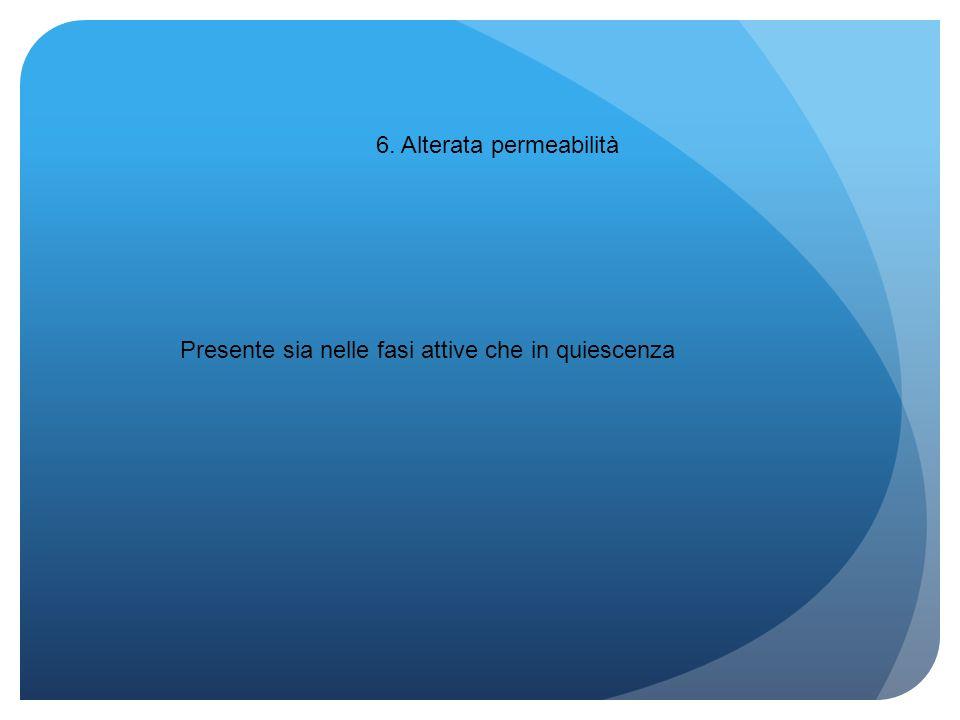 6. Alterata permeabilità
