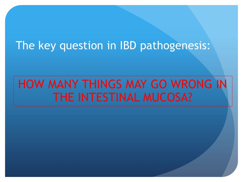 The key question in IBD pathogenesis: