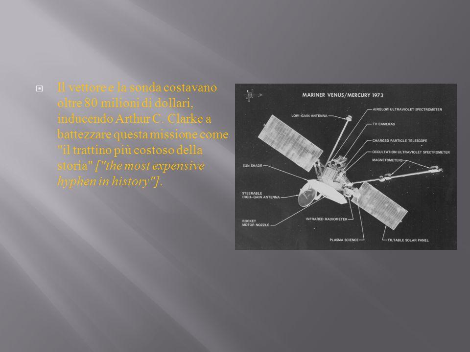 Il vettore e la sonda costavano oltre 80 milioni di dollari, inducendo Arthur C.