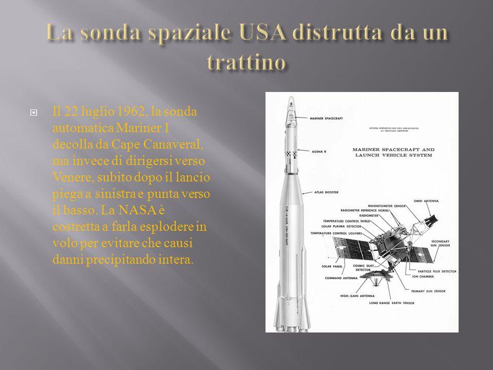 La sonda spaziale USA distrutta da un trattino