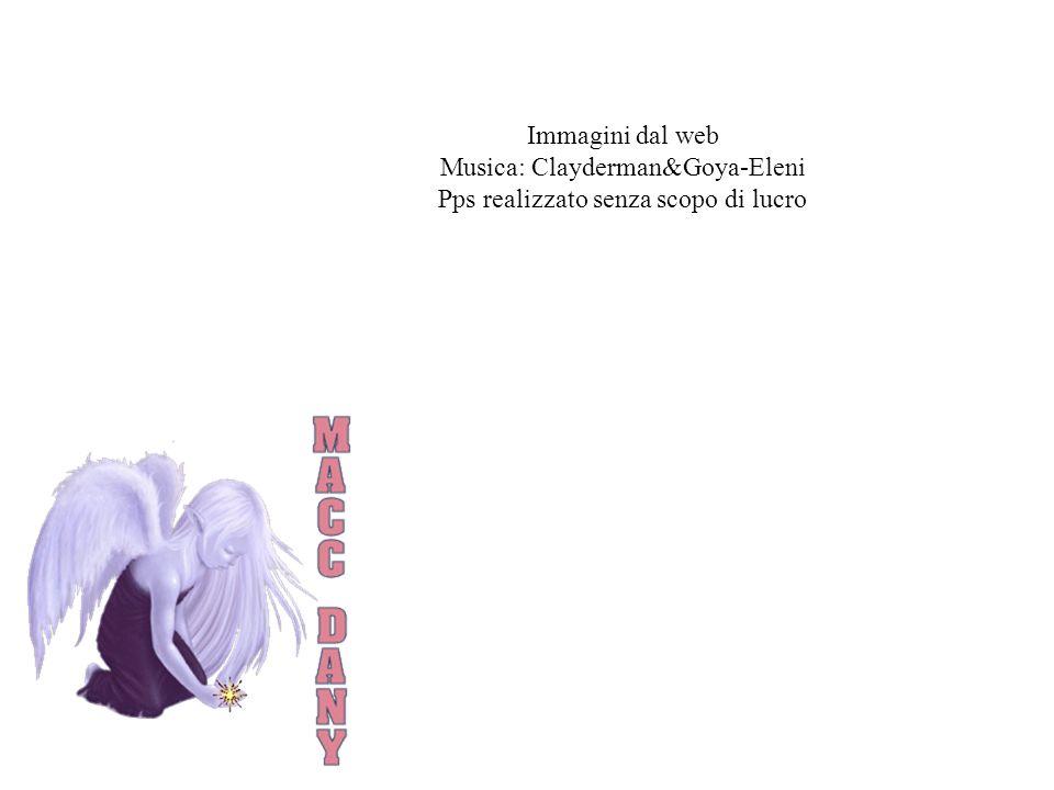 Musica: Clayderman&Goya-Eleni Pps realizzato senza scopo di lucro