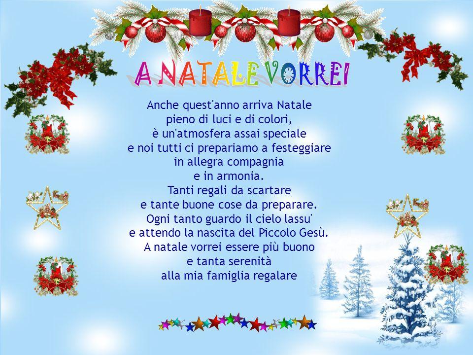 A NATALE VORREI Anche quest anno arriva Natale