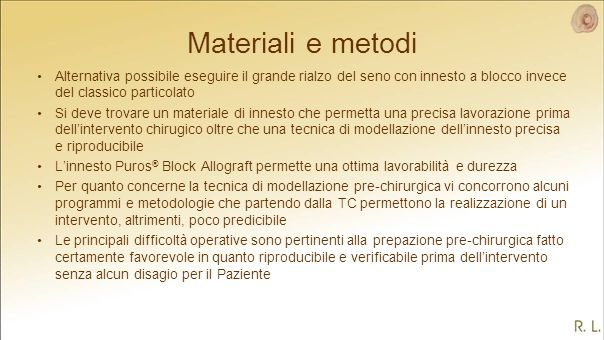 Materiali e metodi Alternativa possibile eseguire il grande rialzo del seno con innesto a blocco invece del classico particolato.