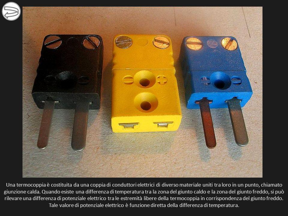 Una termocoppia è costituita da una coppia di conduttori elettrici di diverso materiale uniti tra loro in un punto, chiamato giunzione calda.