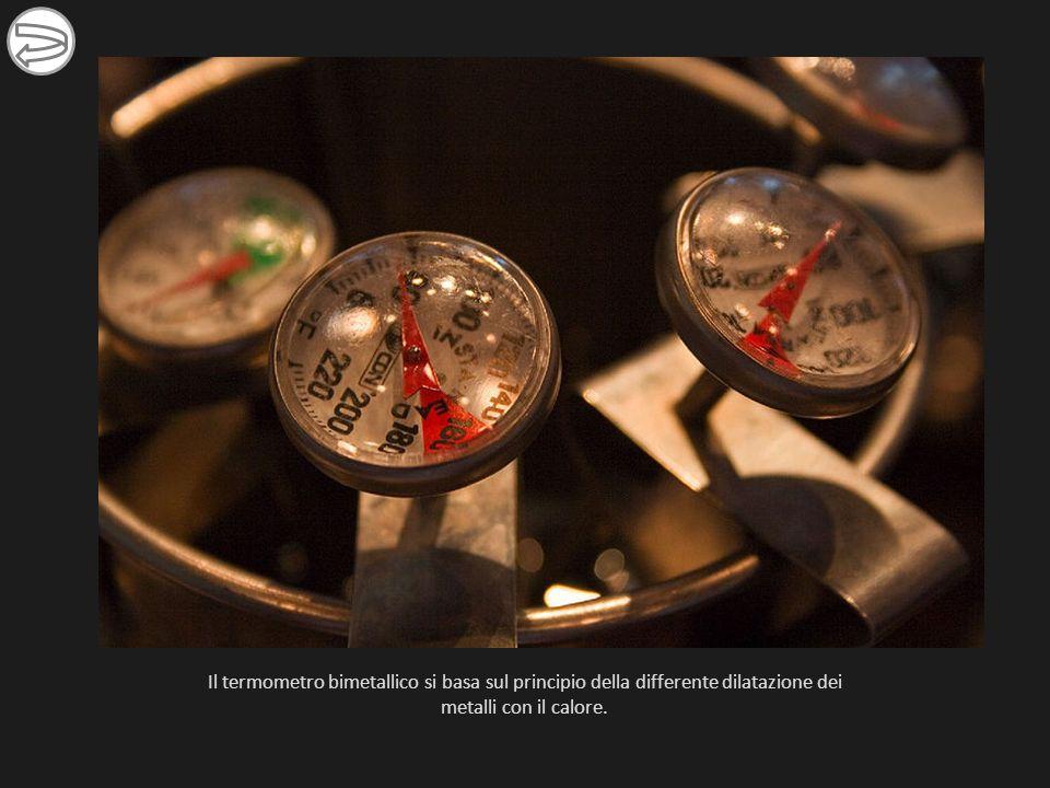 Il termometro bimetallico si basa sul principio della differente dilatazione dei metalli con il calore.