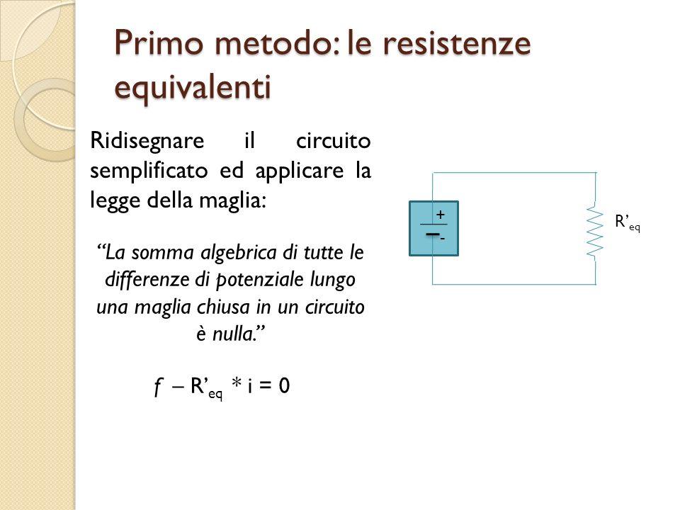 Primo metodo: le resistenze equivalenti