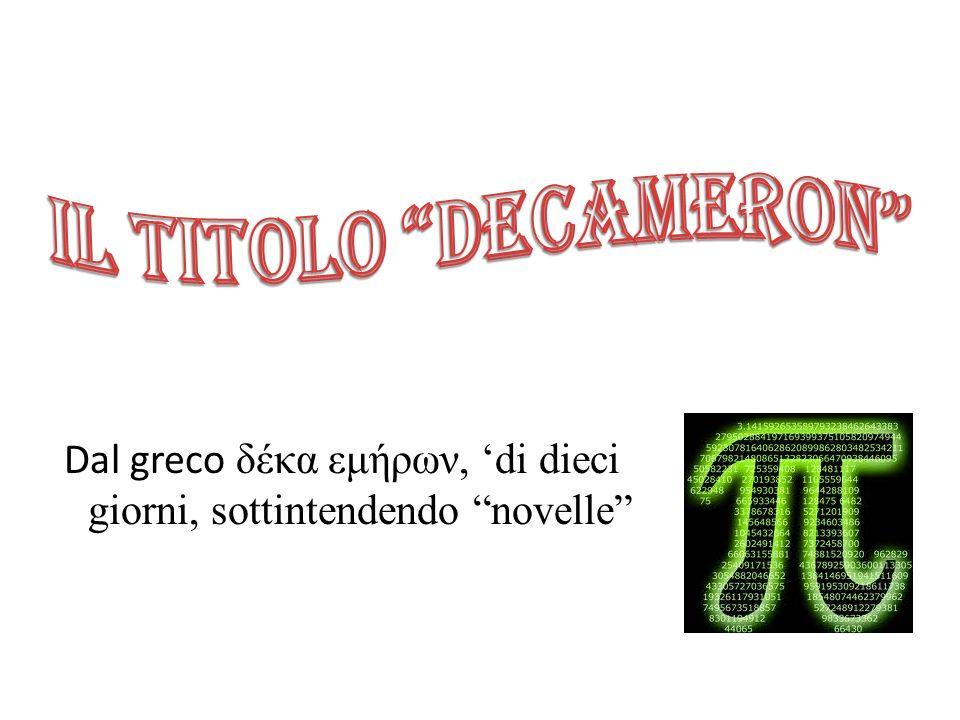 Dal greco δέκα εμήρων, 'di dieci giorni, sottintendendo novelle