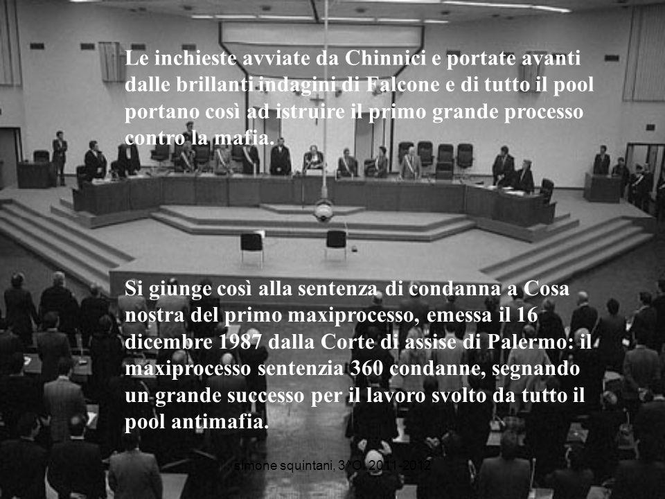 Le inchieste avviate da Chinnici e portate avanti dalle brillanti indagini di Falcone e di tutto il pool portano così ad istruire il primo grande processo contro la mafia.