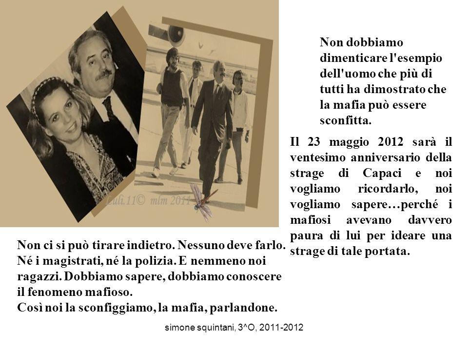 Non dobbiamo dimenticare l esempio dell uomo che più di tutti ha dimostrato che la mafia può essere sconfitta.