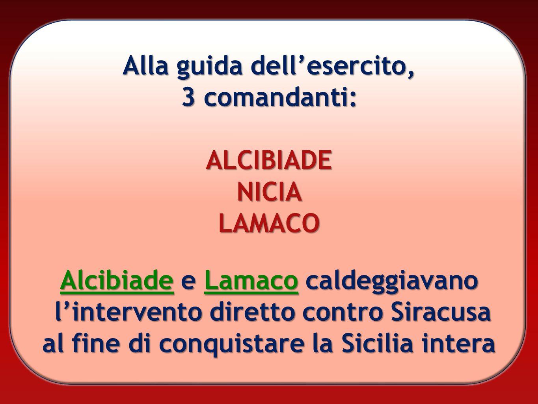 Alla guida dell'esercito, 3 comandanti: ALCIBIADE NICIA LAMACO
