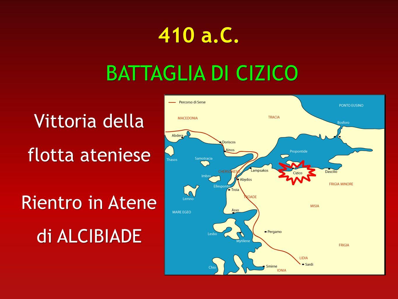 410 a.C. BATTAGLIA DI CIZICO Vittoria della flotta ateniese